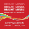 Bright Minds: Memory Rescue Music - Barry Goldstein & Daniel G. Amen, M.D.