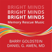 Bright Minds: Memory Rescue Music - Barry Goldstein & Daniel G. Amen, M.D. - Barry Goldstein & Daniel G. Amen, M.D.