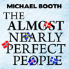 Michael Booth - The Almost Nearly Perfect People: Behind the Myth of the Scandinavian Utopia  artwork