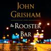 John Grisham - The Rooster Bar (Unabridged) artwork