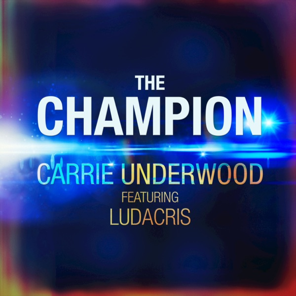 The Champion (feat. Ludacris) - Carrie Underwood song image