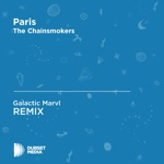 Paris (Galactic Marvl Unofficial Remix) [The Chainsmokers] - Single