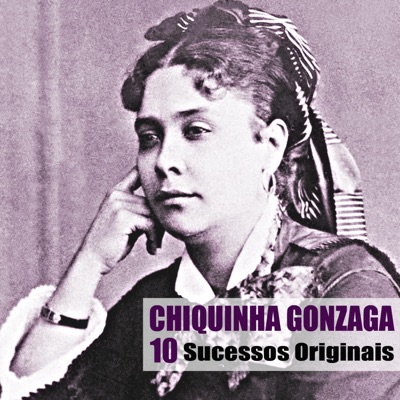 10 Sucessos Originais - Chiquinha Gonzaga