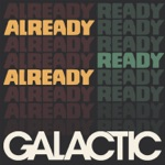 Galactic - Clap Your Hands (feat. Miss Charm Taylor)