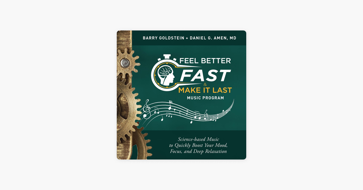 Feel Better Fast and Make It Last Music Program by Barry Goldstein