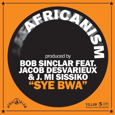 Sye Bwa (feat. Jacob Desvarieux & J. Mi Sissiko) - Single - Bob Sinclar