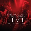 Live in London (with Joe Strummer) [feat. Joe Strummer], The Pogues