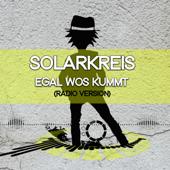 Egal wos kummt (Radio Edit) - Solarkreis