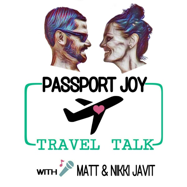 Passport Joy Travel Talk | Broadcasted from Around the World - Keeping it Real like Joe Rogan - Budget Money like Dave Ramsey