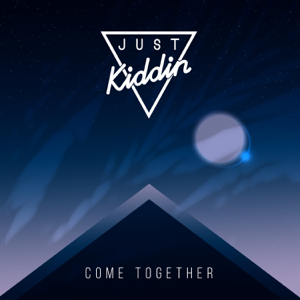 Just Kiddin - Come Together (Club Mix)