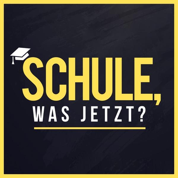 SCHULE, WAS JETZT?