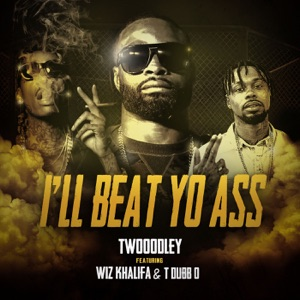 I'll Beat Yo Ass (feat. Wiz Khalifa & T-Dubb-O) - Single Mp3 Download