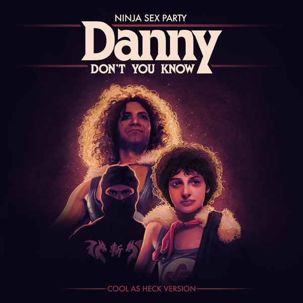 Danny Don't You Know (Cool as Heck Version) - Single