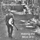 James Ignacio - Most of It