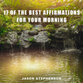 17 Of the Best Affirmations for Your Morning