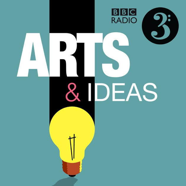 Arts Ideas By Bbc On Apple Podcasts