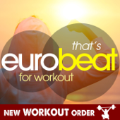 That's Eurobeat For Workout (1 Hour Fitness & Workout Mixed Compilation - 150 Bpm / 32 Count)