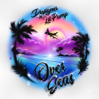 Overseas (feat. Lil Pump) - Single - Desiigner