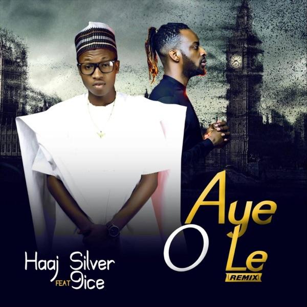 Aye O Le (Remix) [feat. 9ice] - Single