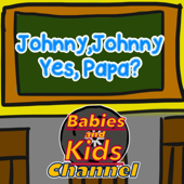 Johnny Johnny Yes Papa? - BABIES & Kids Channel