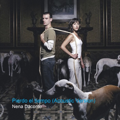 Pierdo el Tiempo (Acoustic Version) - Single - Nena Daconte