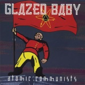 Glazed Baby - Message for the People, By the People Against People