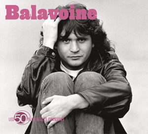 Daniel Balavoine - Les 50 plus belles chansons de Daniel Balavoine