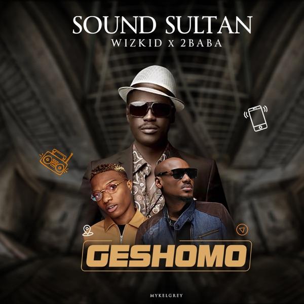 Geshomo (feat. Wizkid & 2Baba) - Single
