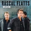 Wildfire - Single, Rascal Flatts