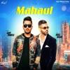 Mahaul feat Harj Nagra Single