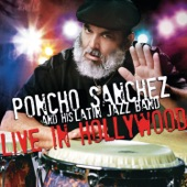 Poncho Sanchez And His Latin Jazz Band - Crosscut Saw