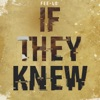 If They Knew