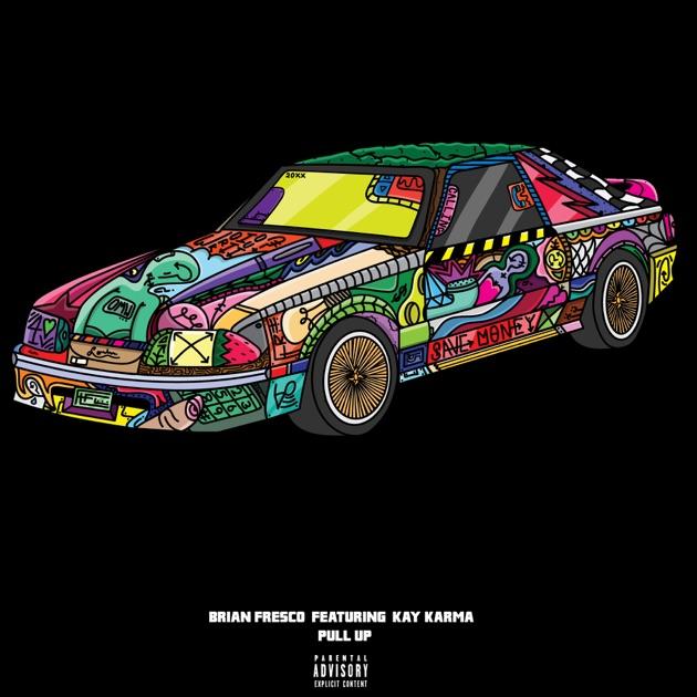 Brian Fresco – Pull Up (feat. Kay Karma) – Single [iTunes Plus AAC M4A]