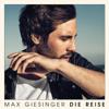 Die Reise - Max Giesinger mp3