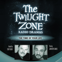 The Time of Your Life:  The Twilight Zone Radio Dramas (Original Recording)