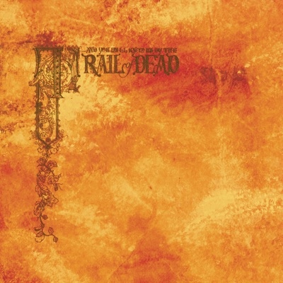 Source Tags & Codes (Bonus Track Version) - And You Will Know Us By The Trail Of Dead