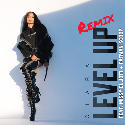 Level Up (Remix) [feat. Missy Elliott & Fatman Scoop] - Ciara song
