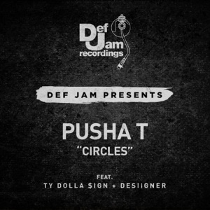Pusha T - Circles feat. Ty Dolla $ign & Desiigner
