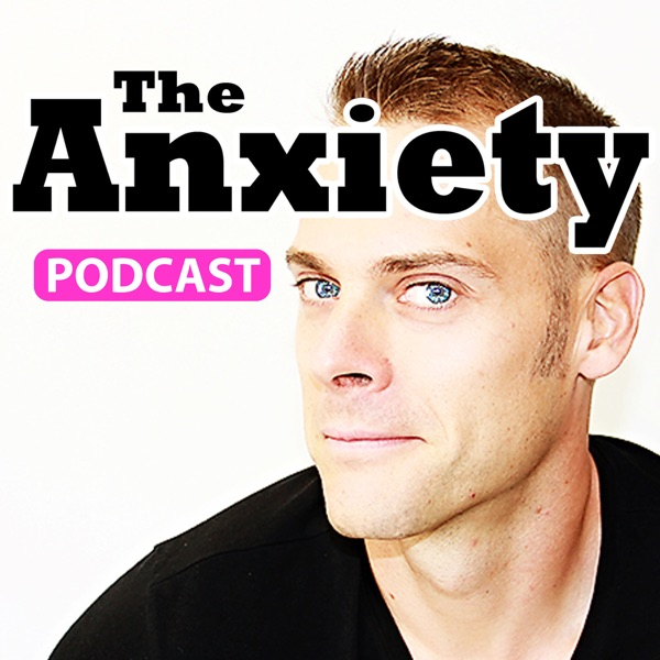 The Anxiety Podcast