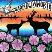 Magnolia North - Going Where