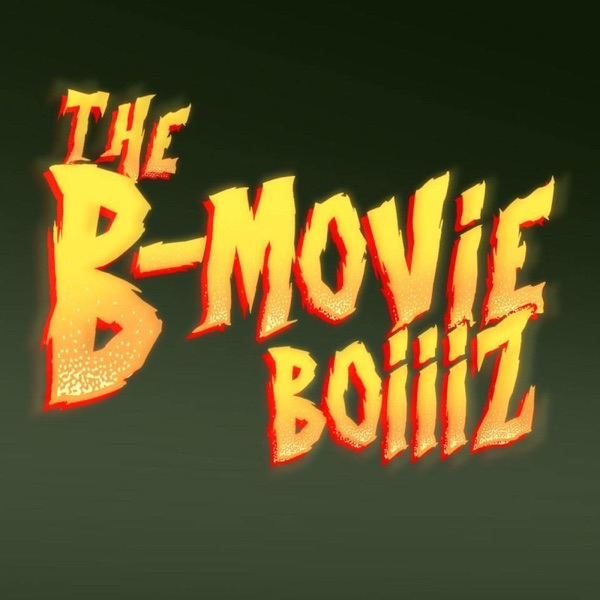 B Movie Boiiiz's