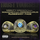 Trust Yourself (feat. Maccho & Rudebwoy Face)