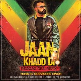 Jaan Khadd Di (Reggae Desi Refix) [feat  Cheshire Cat] - Single by Bygg V