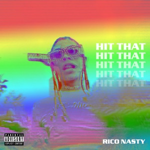Rico Nasty - Hit That