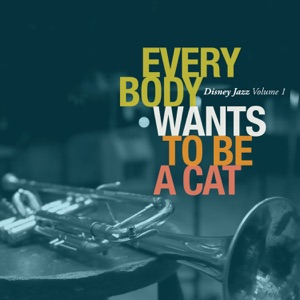 Disney Jazz: Everybody Wants to Be a Cat, Vol. 1