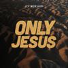 Only Jesus (Live) - EP - ICF Worship