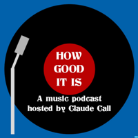 How Good It Is podcast