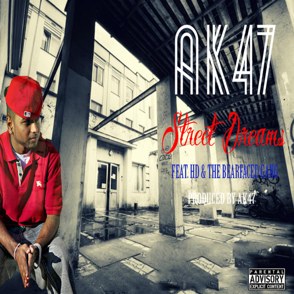 Street Dreams (feat  HD & the Bearfaced Gang) - Single by AK47 on iTunes