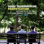Perpetuation. Moments in Trio, Vol. Two (feat. Rick Rosato & Jerad Lippi)