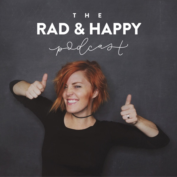 The Rad And Happy Podcast